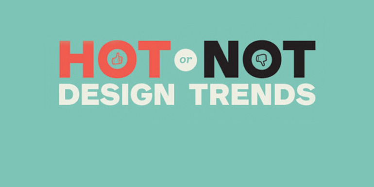 Evolution of Design: What's Hot and What's Not
